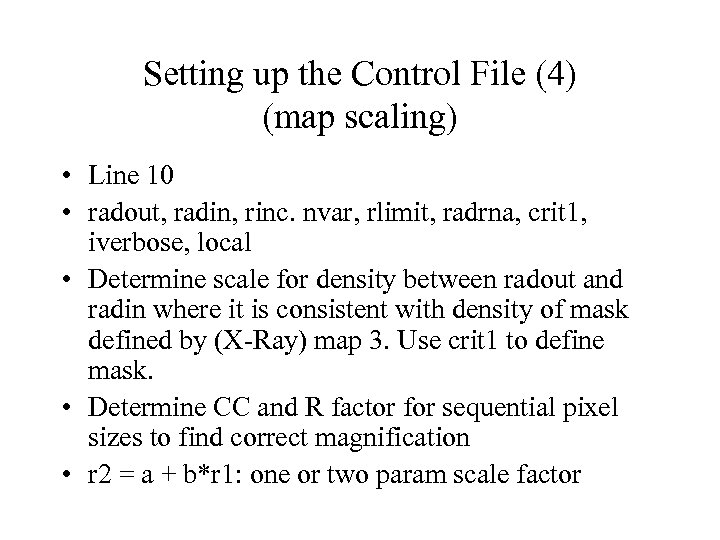 Setting up the Control File (4) (map scaling) • Line 10 • radout, radin,