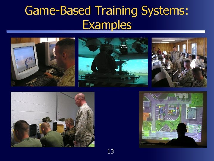 Game-Based Training Systems: Examples 13