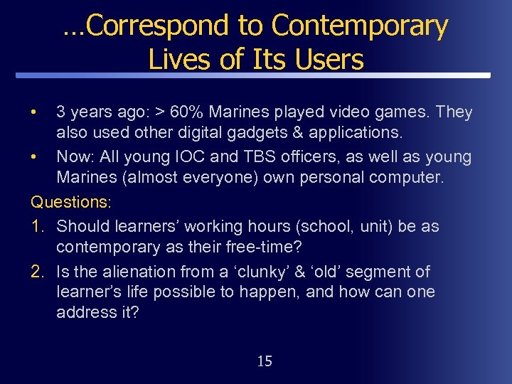 …Correspond to Contemporary Lives of Its Users • 3 years ago: > 60% Marines