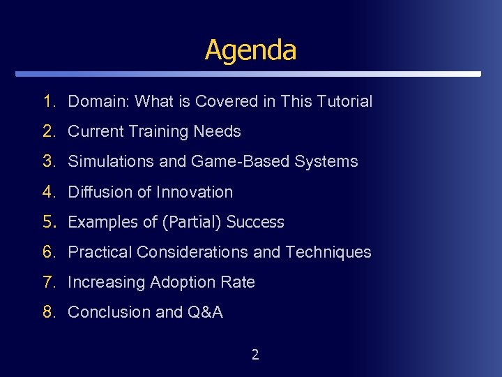 Agenda 1. Domain: What is Covered in This Tutorial 2. Current Training Needs 3.