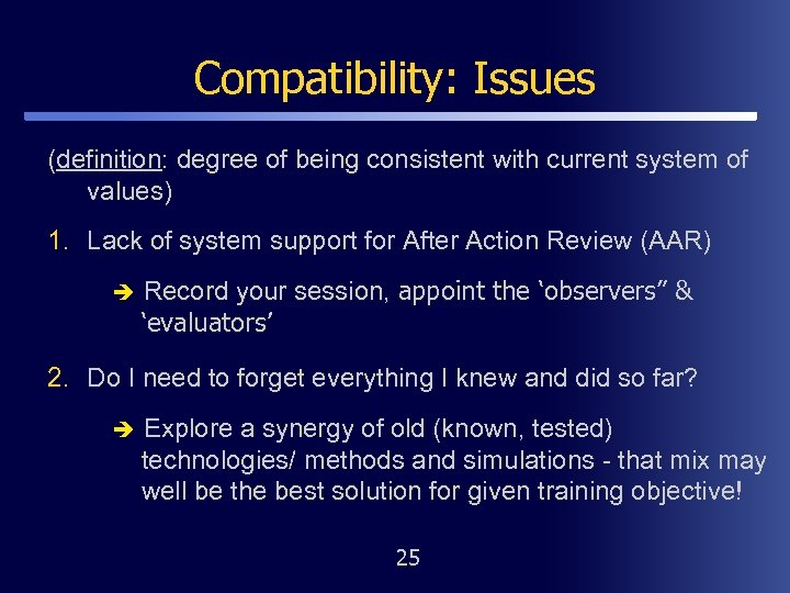 Compatibility: Issues (definition: degree of being consistent with current system of values) 1. Lack