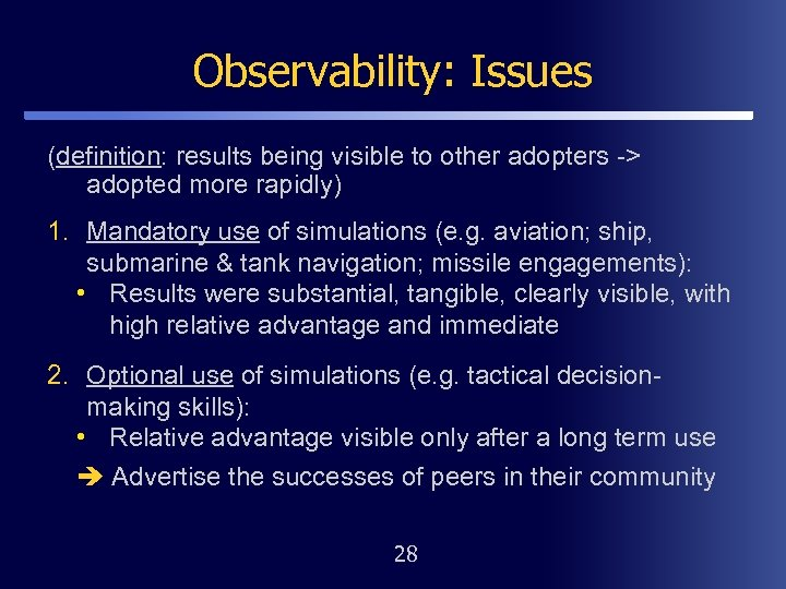 Observability: Issues (definition: results being visible to other adopters -> adopted more rapidly) 1.
