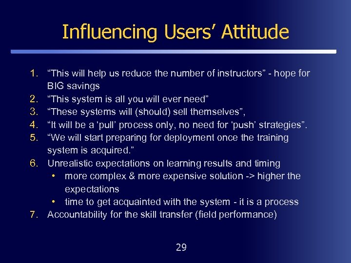 """Influencing Users' Attitude 1. """"This will help us reduce the number of instructors"""" -"""