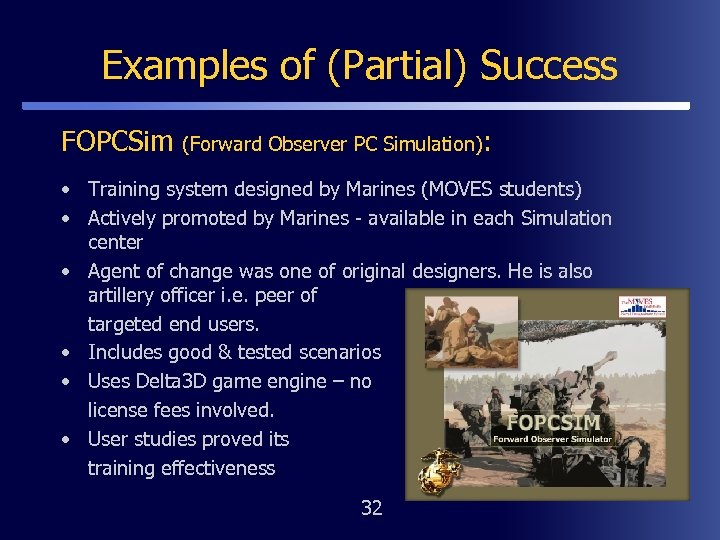Examples of (Partial) Success FOPCSim (Forward Observer PC Simulation): • Training system designed by