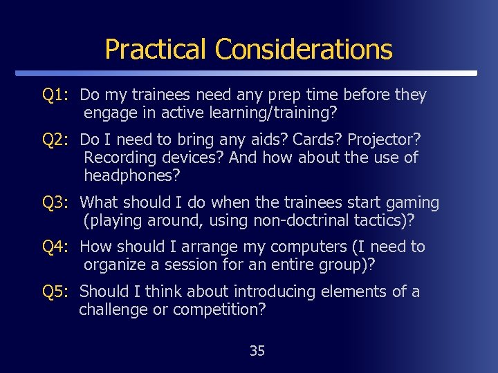 Practical Considerations Q 1: Do my trainees need any prep time before they engage
