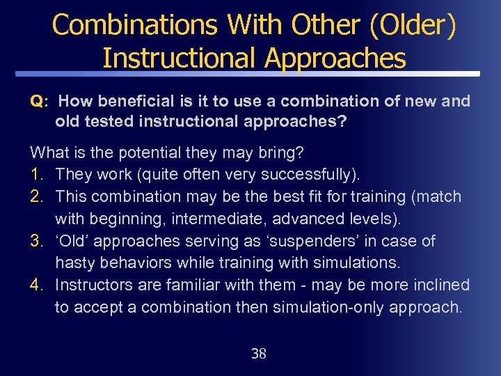 Combinations With Other (Older) Instructional Approaches Q: How beneficial is it to use a