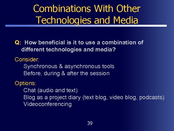 Combinations With Other Technologies and Media Q: How beneficial is it to use a