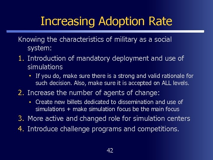 Increasing Adoption Rate Knowing the characteristics of military as a social system: 1. Introduction