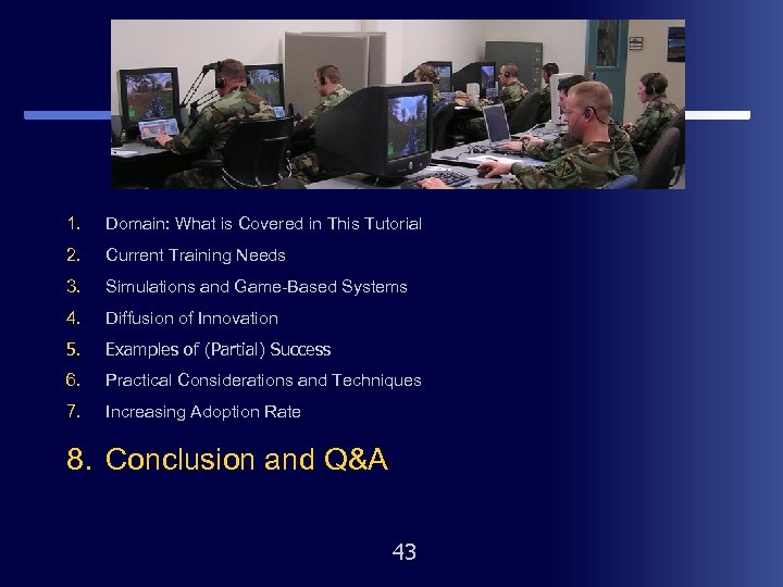 1. Domain: What is Covered in This Tutorial 2. Current Training Needs 3. Simulations