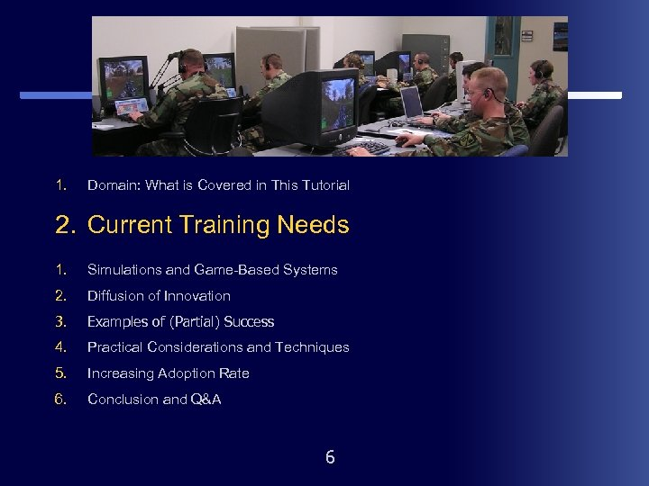 1. Domain: What is Covered in This Tutorial 2. Current Training Needs 1. Simulations