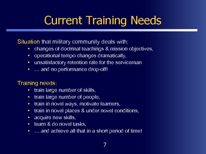 Current Training Needs Situation that military community deals with: • • changes of doctrinal