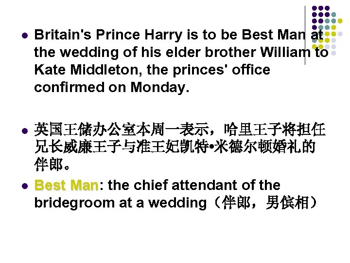 l Britain's Prince Harry is to be Best Man at the wedding of his