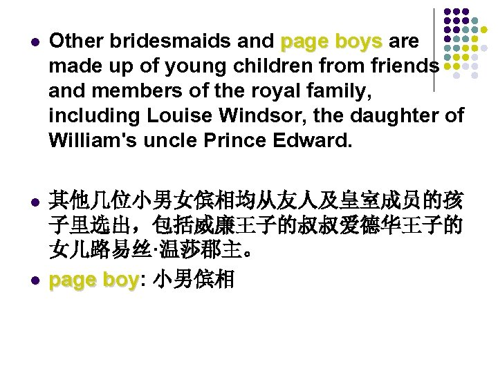 l Other bridesmaids and page boys are page boys made up of young children