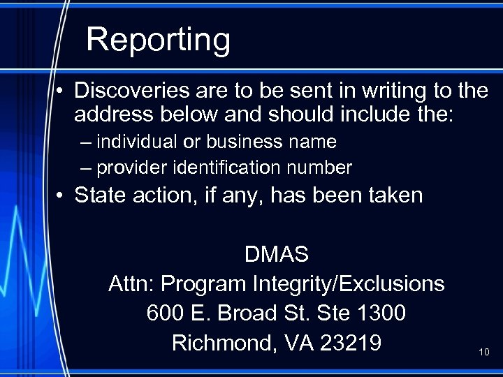 Reporting • Discoveries are to be sent in writing to the address below and