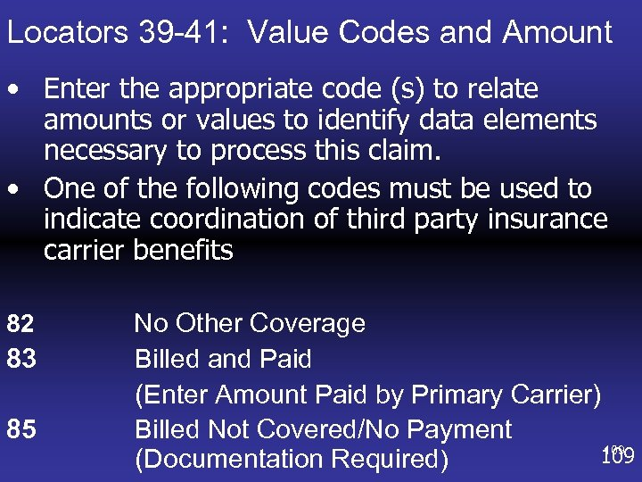 Locators 39 -41: Value Codes and Amount • Enter the appropriate code (s) to