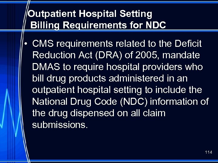 Outpatient Hospital Setting Billing Requirements for NDC • CMS requirements related to the Deficit