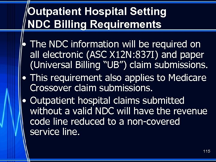 Outpatient Hospital Setting NDC Billing Requirements • The NDC information will be required on