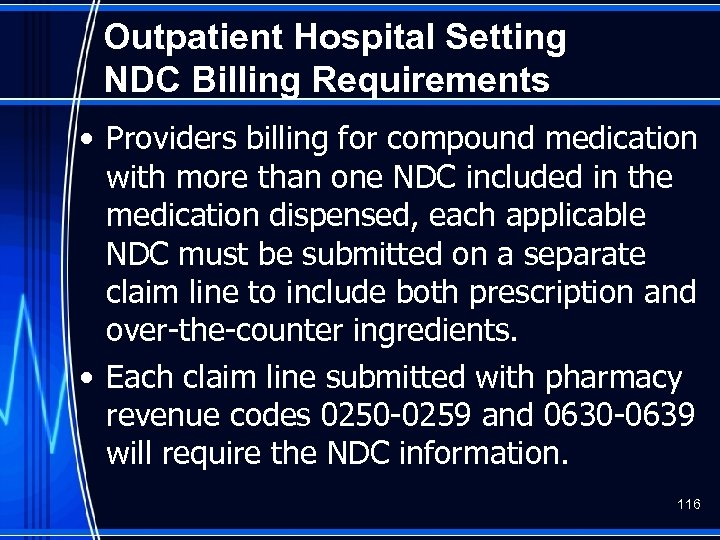 Outpatient Hospital Setting NDC Billing Requirements • Providers billing for compound medication with more