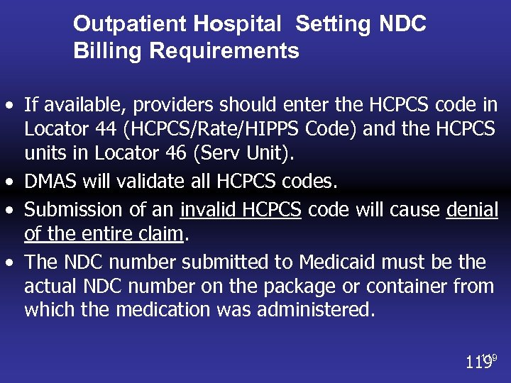 Outpatient Hospital Setting NDC Billing Requirements • If available, providers should enter the HCPCS