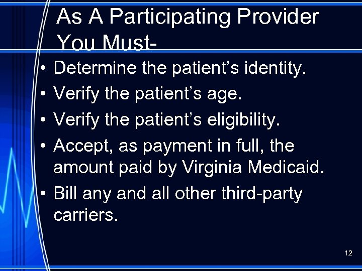 As A Participating Provider You Must • • Determine the patient's identity. Verify the