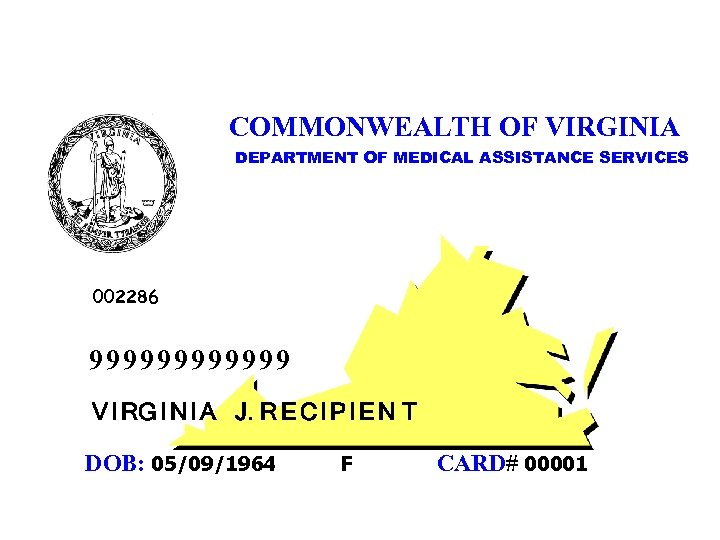 COMMONWEALTH OF VIRGINIA DEPARTMENT OF MEDICAL ASSISTANCE SERVICES 002286 999999 V I RG I