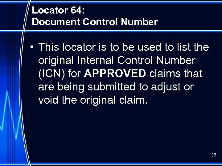 Locator 64: Document Control Number • This locator is to be used to list