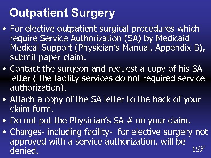 Outpatient Surgery • For elective outpatient surgical procedures which require Service Authorization (SA) by