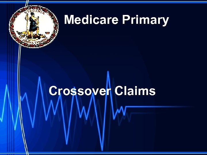 Medicare Primary Crossover Claims