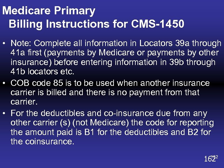 Medicare Primary Billing Instructions for CMS-1450 • Note: Complete all information in Locators 39