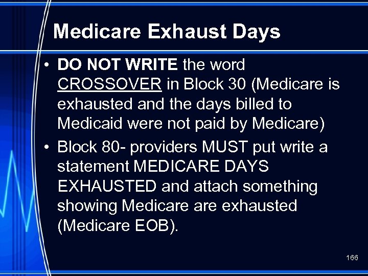 Medicare Exhaust Days • DO NOT WRITE the word CROSSOVER in Block 30 (Medicare