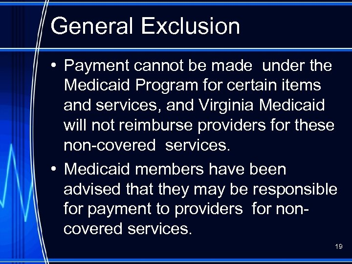 General Exclusion • Payment cannot be made under the Medicaid Program for certain items