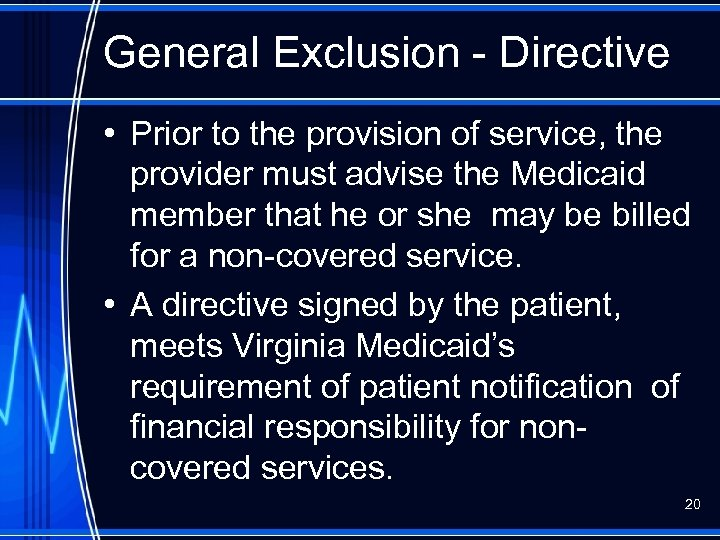 General Exclusion - Directive • Prior to the provision of service, the provider must