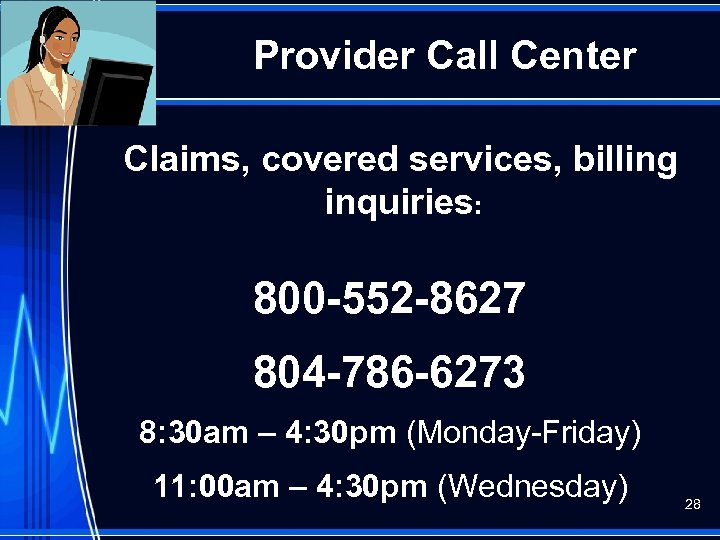 Provider Call Center Claims, covered services, billing inquiries: 800 -552 -8627 804 -786 -6273