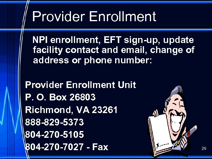 Provider Enrollment NPI enrollment, EFT sign-up, update facility contact and email, change of address