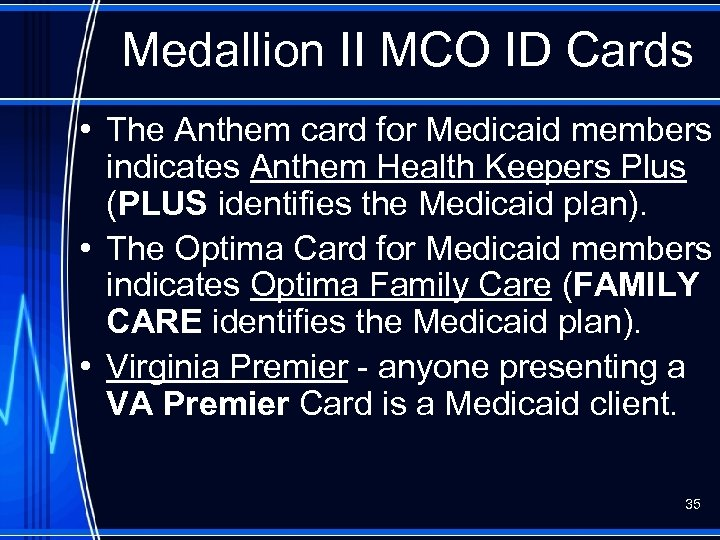 Medallion II MCO ID Cards • The Anthem card for Medicaid members indicates Anthem