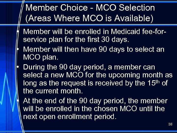 Member Choice - MCO Selection (Areas Where MCO is Available) • Member will be