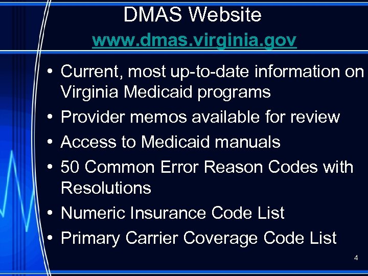DMAS Website www. dmas. virginia. gov • Current, most up-to-date information on Virginia Medicaid