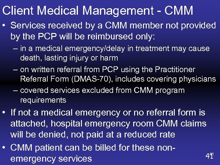 Client Medical Management - CMM • Services received by a CMM member not provided