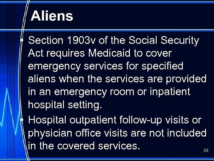 Aliens • Section 1903 v of the Social Security Act requires Medicaid to cover