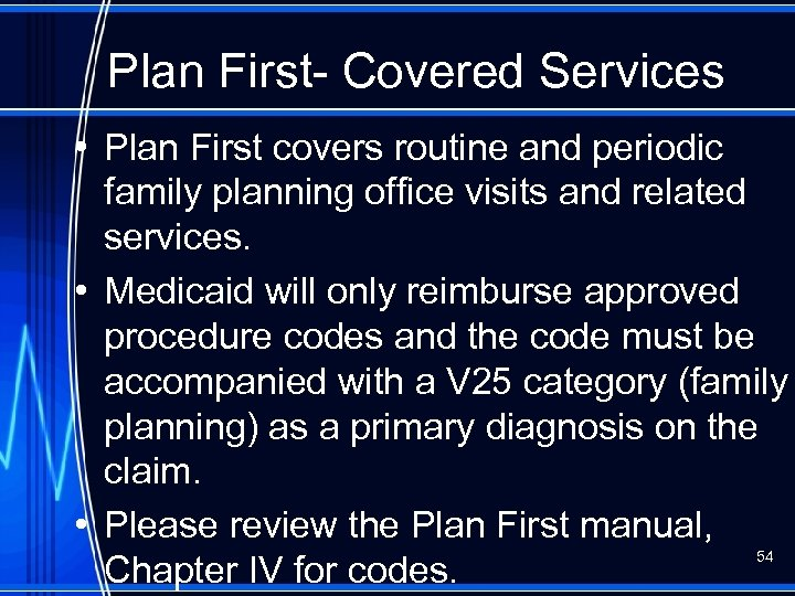 Plan First- Covered Services • Plan First covers routine and periodic family planning office