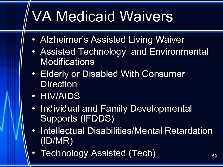 VA Medicaid Waivers • Alzheimer's Assisted Living Waiver • Assisted Technology and Environmental Modifications