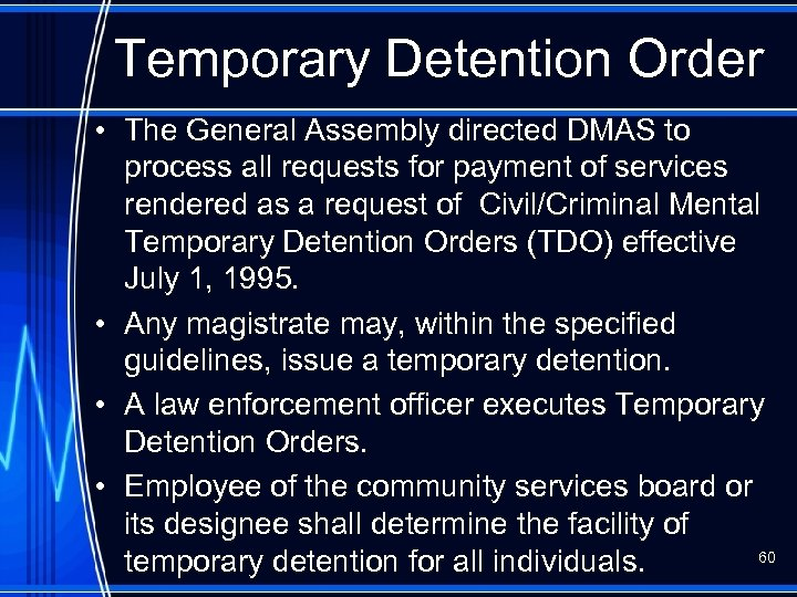 Temporary Detention Order • The General Assembly directed DMAS to process all requests for