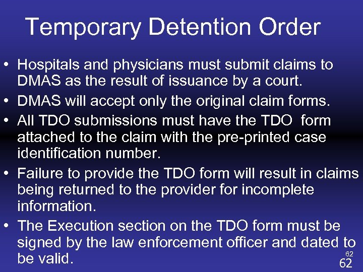 Temporary Detention Order • Hospitals and physicians must submit claims to DMAS as the