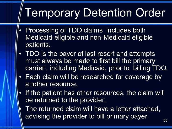 Temporary Detention Order • Processing of TDO claims includes both Medicaid-eligible and non-Medicaid eligible