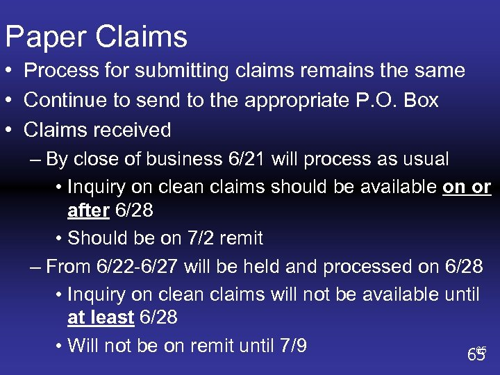 Paper Claims • Process for submitting claims remains the same • Continue to send