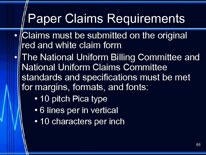 Paper Claims Requirements • Claims must be submitted on the original red and white