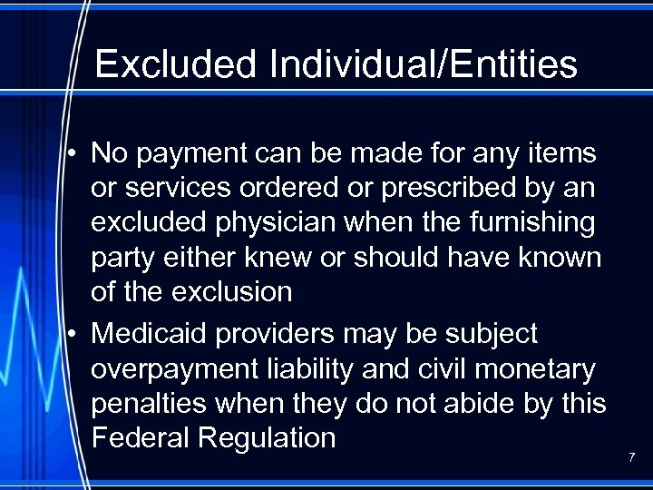 Excluded Individual/Entities • No payment can be made for any items or services ordered