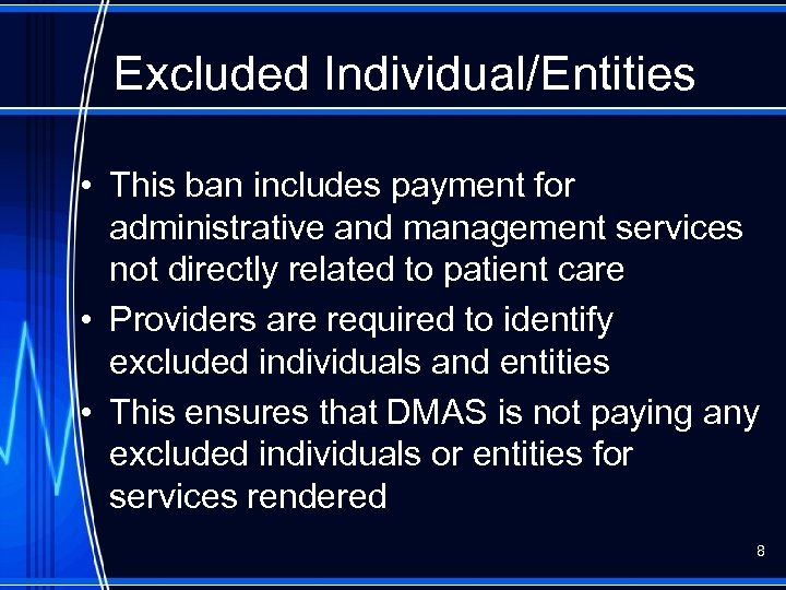 Excluded Individual/Entities • This ban includes payment for administrative and management services not directly