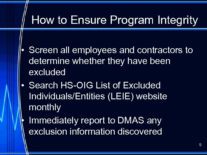 How to Ensure Program Integrity • Screen all employees and contractors to determine whether