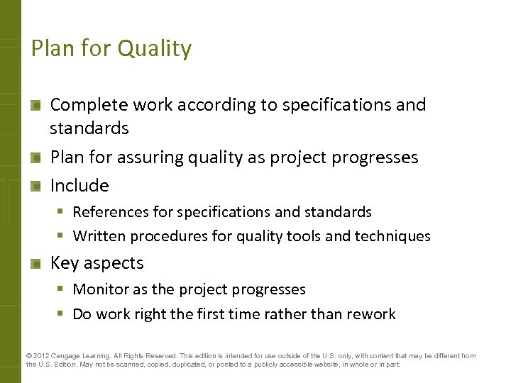 Plan for Quality Complete work according to specifications and standards Plan for assuring quality